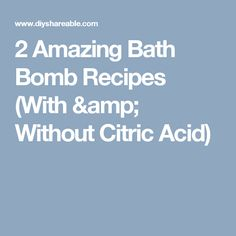 2 Amazing Bath Bomb Recipes (With & Without Citric Acid)