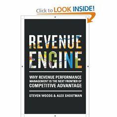 Revenue Engine by Steve Woods. $24.95. 280 pages. Author: Alex Shootman. Publication: June 1, 2011. Publisher: New Year Publishing (June 1, 2011)