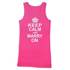 Keep Calm and Marry On Tank Top | #exclusivelyweddings