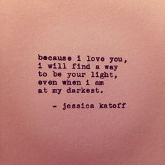 Because I love you I will always be your light! And that's what we call love 😊 Poem Quotes, Quotes For Him, Be Yourself Quotes, Quotes To Live By, Life Quotes, My Love Quotes, My Soulmate Quotes, Qoutes, Quotations