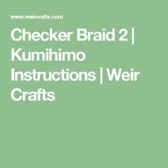 Checker Braid 2 | Kumihimo Instructions | Weir Crafts