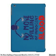 No More Spilling of Innocent Blood iPad Air Cases