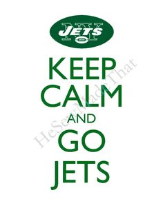 Keep Calm and Go Jets