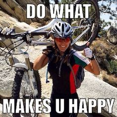 Do what makes you happy!  #cycling #quotes #cyclingquotes