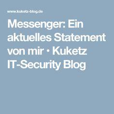 Messenger: Ein aktuelles Statement von mir • Kuketz IT-Security Blog