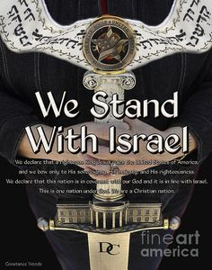 We Stand with Israel~God forbid that we would not stand for Israel and her chosen people.