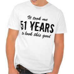 51st Birthday t shirt for men | Customizable age