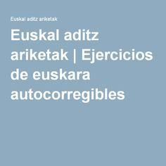 Euskal aditz ariketak   Ejercicios de euskara autocorregibles