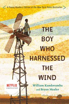 The Hardcover of the The Boy Who Harnessed the Wind: Young Readers Edition by William Kamkwamba, Bryan Mealer, Anna Hymas William Kamkwamba, Wind Movie, Science Books, Growth Mindset, Nonfiction Books, Boys Who, Memoirs, The Book, Book 1
