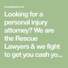 Looking for a personal injury attorney? We are the Rescue Lawyers & we fight to get you cash you deserve! Call today! (702) 888-1800