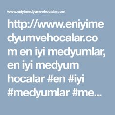 http://www.eniyimedyumvehocalar.com en iyi medyumlar, en iyi medyum hocalar #en #iyi #medyumlar #medyum #hocalar