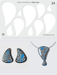 Organic Template No. 24 with Blue Raindrop Earrings and Blue Raindrop Pendant http://www.melaniemuir.com/tools/no-24-clear-acrylic-templatestencil
