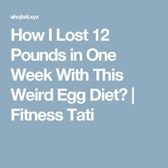 How I Lost 12 Pounds in One Week With This Weird Egg Diet?  |  Fitness Tati
