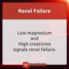 Renal failure = low magnesium and high creatinine