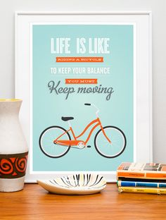 Bicycle art poster, quote print, inspirational quote, quote art, nursery decor, bike print, Life is like  riding bicycle. $22.00, via Etsy. This is so cute!! I need to find a spot for this!