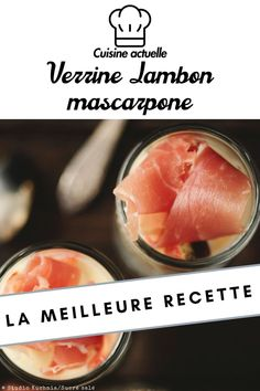 Verrine Jambon mascarpone, Verrine Jambon mascarpone recette facile, Verrine Jambon mascarpone, recette rapide, Verrine  à base de Jambon et de mascarpone, verrines à base de jambon , verrines à base de mascarpone, verrines, entrée, recette d'entrée, entrée facile recette cuisine actuelle, cuisine actuelle Cantaloupe, Fruit, Vegetables, Food, Food Recipes, Easy Entry, Meal, Eat, Veggie Food