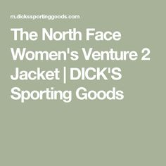 The North Face Women's Venture 2 Jacket | DICK'S Sporting Goods