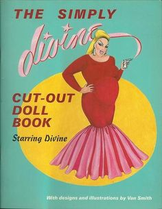 The Simply Divine Cut-out Doll Book [Drag Queen]