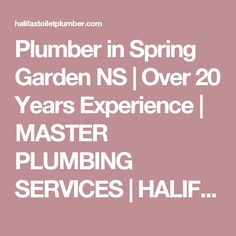 Plumber in Spring Garden NS | Over 20 Years Experience | MASTER PLUMBING SERVICES | HALIFAX, DARTMOUTH & BEYOND
