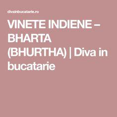 VINETE INDIENE – BHARTA (BHURTHA)   Diva in bucatarie Diva, Divas, Godly Woman