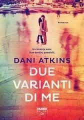 Sognando tra le Righe: DUE VARIANTI DI ME    Dany Atkins Recensione