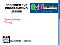 BEGINNER EV3 PROGRAMMING LESSON By: Droids Robotics Topics Covered: Turning.> Programming, Presentation, Robotics, Learning, School Stuff, School Supplies, Robots, Teaching, Education