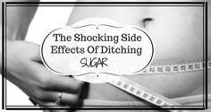 The Shocking Side Effects Of Ditching Sugar