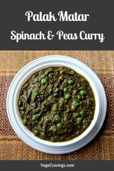 Palak Matar Recipe Spinach and Green Peas Curry VegeCravings Pea Recipes, Spinach Recipes, Curry Recipes, North Indian Recipes, Indian Food Recipes, Indian Snacks, Healthy Indian Curries, Delicious Vegan Recipes, Vegetarian Recipes