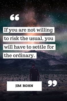 What we all must do. Risk the usual #motivationalquotes