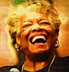 """'Cause I laugh like I've got gold mines, Diggin' in my own backyard"" - from Maya Angelou's 'Still I Rise'"