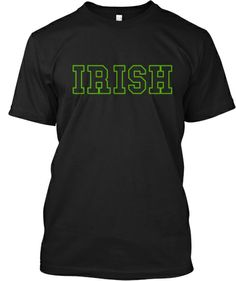 I Love Being Irish | Teespring