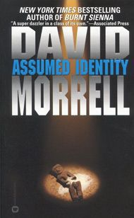 Assumed Identity   David Morrell Excellent book. Non stop action....