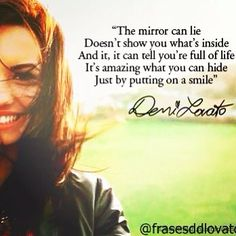 """Demi Lovato ~ """"The Mirror Can Lie"""" quote <3"""