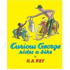 Curious George Rides a Bike - Hardcover – Pacifier~ Ah, how we love us some George!