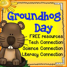 FREE resources, tech, science, and literacy Groundhog lessons