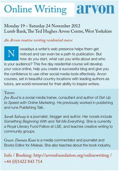 Build your online platform: Join @Jon Reed, Sarah Salway and Danuta Kean for an Arvon course on Online Writing. 19-24 November 2012, Lumb Bank, West Yorkshire, UK.
