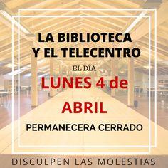 El próximo Lunes 4 de Abril. La Biblioteca y el Telecentro permanecerán Cerrados.