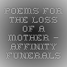 Special Funeral Poems, Poetry and Funeral Verses for a Mother Funeral Verses, Missing Someone Quotes, Lost Quotes, Miss You Mom, Funeral Arrangements, Funeral Memorial, Just So You Know, Memories Quotes, Great Quotes