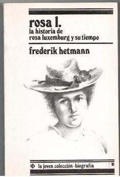 Rosa L. : la historia de Rosa Luxemburg y su tiempo / Frederik Hetmann