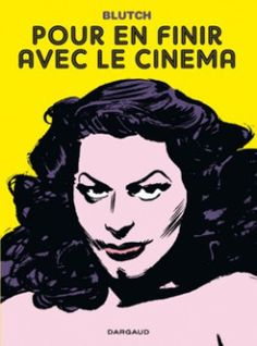 안녕 영화 | 2011년 9월, 27,8 x 21 x 1,4 cm, 88 페이지 |  저작권수출: 독일, 이탈리아, 미국 |  영화란 무엇인가? 우리는 왜 그토록 영화에 열광할까? 프랑스의 전설적인 아방 가드 잡지 Fluide Glacial 를 통해 데뷔한 만화가 Blutch 는 <안녕 영화> 라는 비주얼 에세이를 통해 이런한 질문에 대한 생각을 풀어놓는다. 영화역사에 대한 정보도 곁들여서. 클라우디아 카르디날레, 고다르, 버트 랭카스터, 에바 가드너, 비스콘티 등 전설적인 배우들의 등장한다.