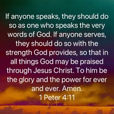 1 Peter 4 11, Communion Prayer, God Will Provide, Word Of God, Worship, Jesus Christ, Prayers, Strength, Bible