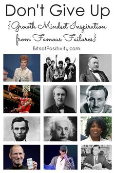 Growth mindset inspiration from famous failures - don't give up! - Bits of Positivity What Is Growth Mindset, Growth Mindset Posters, Don't Give Up Quotes, Famous Failures, Growth Mindset Activities, Montessori Activities, Maria Montessori, Classroom Activities, Leader In Me