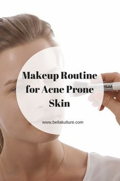 Makeup Routine for Acne Prone Skin