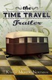 The Time Travel Trailer - http://tonysbooks.com/2015/03/30/the-time-travel-trailer/