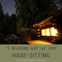 5 Reasons Why We Love House-Sitting House Sitting, Our Love, Exploring, Alternative, Cabin, House Styles, Blog, Travel, Viajes