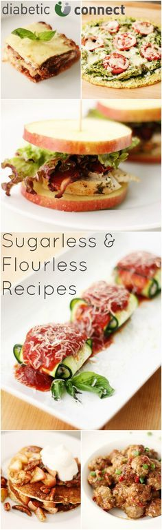 Say goodbye to all the carbs in white flour and sugar with this mouth-watering collection of recipes for breakfast, lunch dinner and dessert. With receipes for Cauliflower Crust Pizza, Sausage Zucchini Ravioli and Rosemary Chicken Bacon Apple Sliders you won't even miss the sugar or flour. diabeticconnect.com #diabetesdiet #lowcarb #sugarfree