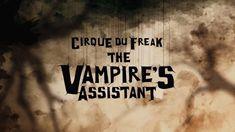 Cirque du Freak: The Vampire's Assistant (2009) — Art of the Title