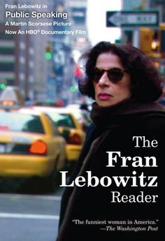 The Fran Lebowitz Reader. Hilarious insights on everything from polite conversation to baggage claim to people who are overly tan. Not to be missed.