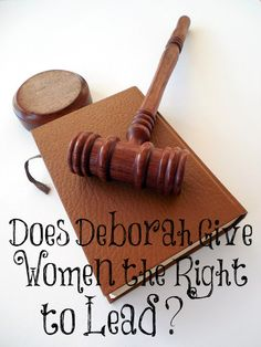 Does Deborah Give Women the Right to Lead? Godly Woman, S Word, Diva