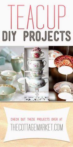 Best DIY Projects: Upcycled Teacup Projects - The Cottage Market